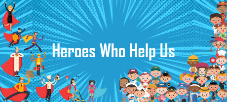 Celebrating Heroes Who Help Us!